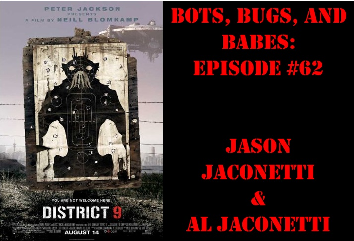 Bots, Bugs, And Babes - Episode #62: District 9 (2009): You
